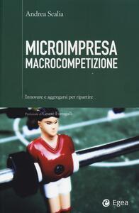Microimpresa macrocompetizione. Innovare e aggregarsi per ripartire