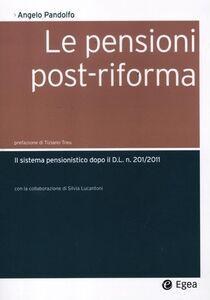 Foto Cover di Le pensioni post-riforma. Il sistema pensionistico dopo il D.L. n. 201/2011, Libro di Angelo Pandolfo,Silvia Lucantoni, edito da EGEA