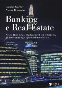 Banking e real estate. Active real estate management per le banche, gli investitori e gli operatori immobiliari