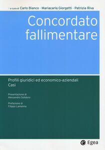 Foto Cover di Concordato fallimentare. Profili giuridici ed economico-aziendali. Casi, Libro di  edito da EGEA