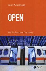 Foto Cover di Open. Modelli di business per l'innovazione, Libro di Henry Chesbrough, edito da EGEA
