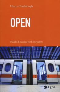 Libro Open. Modelli di business per l'innovazione Henry Chesbrough