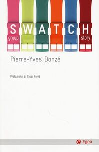 Libro Swatch group story Pierre-Yves Donzé