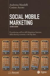 Social mobile marketing. Il marketing nell'era dell'ubiquitous internet, della sharing economy e dei big data