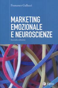 Libro Marketing emozionale e neuroscienze Francesco Gallucci