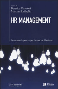 Libro HR management. Far crescere le persone per far crescere il business