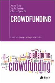 Crowdfunding. La via collaborativa all'imprenditorialità - Ivana Pais,Paola Peretti,Chiara Spinelli - copertina