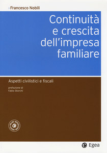 Libro Continuità e crescita dell'impresa familiare. Aspetti civilistici e fiscali. Con aggiornamento online Francesco Nobili