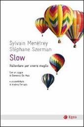 Slow. Rallentare per vivere meglio
