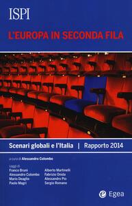 L' Europa in seconda fila. Scenari globali e l'Italia. Rapporto 2014