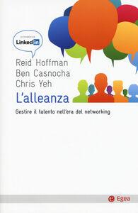 Libro L' alleanza. Gestire il talento nell'era del networking Reid Hoffman , Ben Casnocha , Chris Yeh