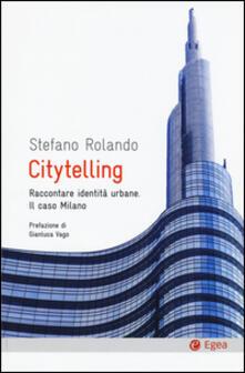 Citytelling. Raccontare identità urbane. Il caso Milano.pdf