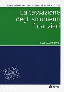 Foto Cover di La tassazione degli strumenti finanziari. Con aggiornamento online, Libro di  edito da EGEA