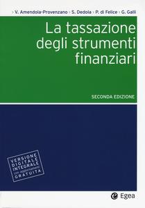 Libro La tassazione degli strumenti finanziari. Con aggiornamento online Valentino Amendola Provenzano , Giovanni Galli , Paolo Di Felice