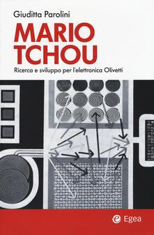 Milanospringparade.it Mario Tchou. Ricerca e sviluppo per l'elettronica Olivetti Image