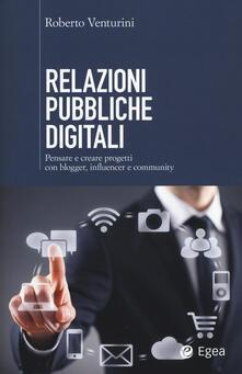 Relazioni pubbliche digitali. Pensare e creare progetti con blogger, influencer e community.pdf