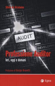 Foto Cover di Professione auditor. Ieri, oggi e domani, Libro di Silvio De Girolamo, edito da EGEA