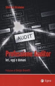 Libro Professione auditor. Ieri, oggi e domani Silvio De Girolamo