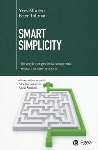 Libro Smart simplicity. Sei regole per gestire la complessità senza diventare complicati Yves Morieux , Peter Tollman