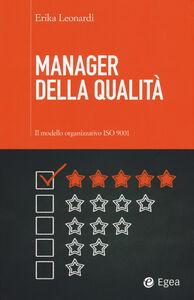 Foto Cover di Manager della qualità. Il modello organizzativo ISO 9001, Libro di Erika Leonardi, edito da EGEA
