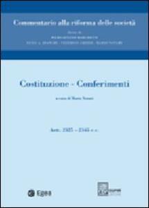 Costituzione. Conferimenti. Artt. 2325-2345. Vol. 1: Costituzione. Conferimenti. Artt. 2325-2345.