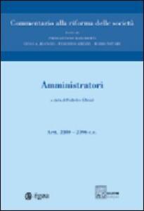 Commentario alla riforma delle società. Vol. 4: Amministratori. Artt. 2380-2396.
