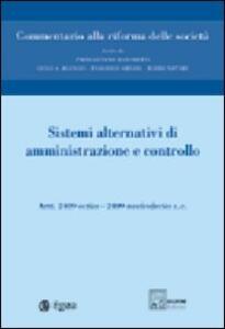 Commentario alla riforma delle società. Vol. 6: Sistemi alternativi di amministrazione e controllo. Artt. 2409 octies-2409 noviesdecies.