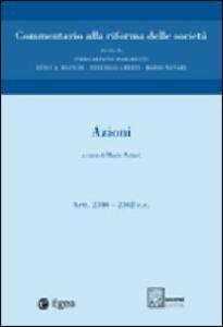 Commentario alla riforma delle società. Vol. 2: Azioni. Artt. 2346-2362.