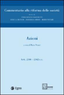 Commentario alla riforma delle società. Vol. 2: Azioni. Artt. 2346-2362..pdf