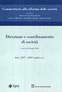 Libro Commentario alla riforma delle società. Vol. 11: Direzione e coordinamento. Artt. 2497-2497-septies c.c..