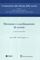 Commentario alla riforma delle società. Vol. 11: Direzione e coordinamento. Artt. 2497-2497-septies c.c..