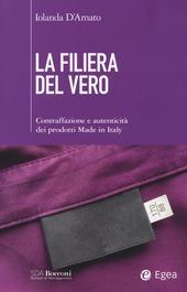 La filiera del vero. Contraffazione e autenticità dei prodotti Made in Italy