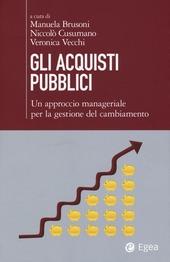 Gli acquisti pubblici. Un approccio manageriale per la gestione del cambiamento