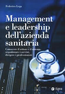 Management della sanità. Comprendere e gestire le sfide del settore e delle aziende sanitarie.pdf