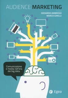 Audience marketing. Comunicazione e media nell'era dei big data - copertina