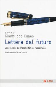 Libro Lettere dal futuro. Generazioni di imprenditori si raccontano