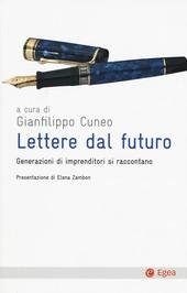 Lettere dal futuro. Generazioni di imprenditori si raccontano
