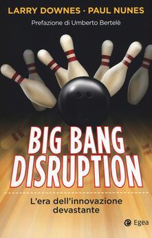 Secchiarapita.it Big Bang disruption. L'era dell'innovazione devastante Image