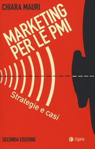 Marketing per le PMI. Strategie e casi