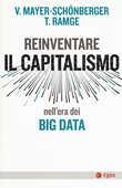 Libro Reinventare capitalismo nell'era dei big data Viktor Mayer-Schönberger Thomas Ramge