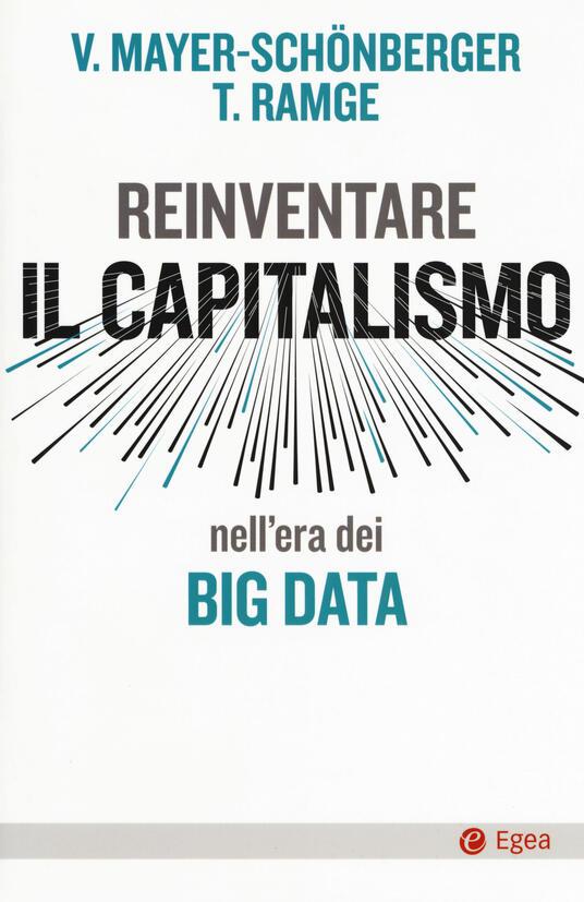 Reinventare capitalismo nell'era dei big data - Viktor Mayer-Schönberger,Thomas Ramge - copertina