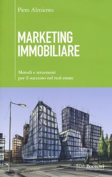 Marketing immobiliare. Metodi e strumenti per il successo nel real estate.pdf