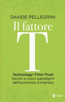 Fondazionesergioperlamusica.it Il fattore T. Technology+time+trust. Vecchi e nuovi paradigmi dell'economia Image