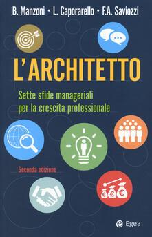 L architetto. Sette sfide manageriali per la crescita professionale.pdf