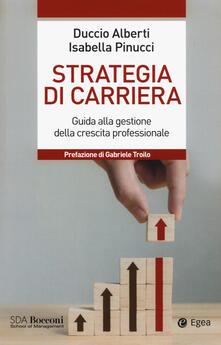 Strategia di carriera. Guida alla gestione della crescita professionale.pdf