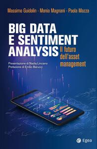 Libro Big data e sentiment analysis. Il futuro dell'asset management Massimo Guidolin Monia Magnani Paola Mazza