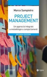 Libro Project management. Un approccio integrato a metodologie e comportamenti Marco Sampietro