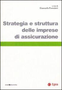 Libro Strategia e struttura delle imprese di assicurazione