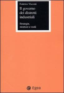 Il governo dei distretti industriali. Strategie, strutture e ruoli
