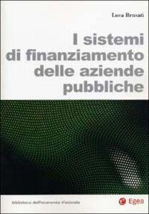 Libro I sistemi di finanziamento delle aziende pubbliche Luca Brusati